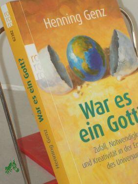 War es ein Gott? : Zufall, Notwendigkeit: Genz, Henning
