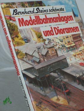 Modellbahnanlagen und Dioramen: von Bernhard Stein (Autor)