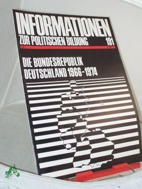 1981, Die Bundesrepublik Deutschland 1966-1974: Informationen zur politischen Bildung