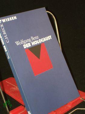 Der Holocaust / Wolfgang Benz: Benz, Wolfgang