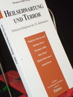 Heilserwartung und Terror : politische Religionen des 20. Jahrhunderts / Hermann Lübbe (...