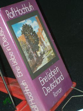 Eine Liebe in Deutschland : Roman /: Hochhuth, Rolf