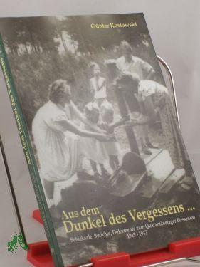 Aus dem Dunkel des Vergessens . : Schicksale, Berichte, Dokumente zum Quarantänelager ...