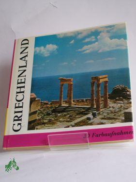 Griechenland / W. Kudrnofsky. Einf. von Ch.: Kudrnofsky, Wolfgang Illustrationen,