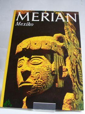 Mexiko: Merian. Das Monatsheft