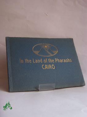 In The Land of the Pharaohs, CAIRO: 36 Artistic Views, Cairo-Pyramids-Sakkara