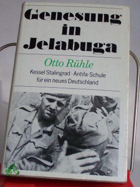 Genesung in Jelabuga : autobiograph. Bericht / Otto Rühle
