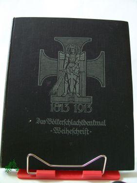 Deutschlands Denkmal der Völkerschlacht, das Ehrenmal seiner Befreiung und nationalen ...