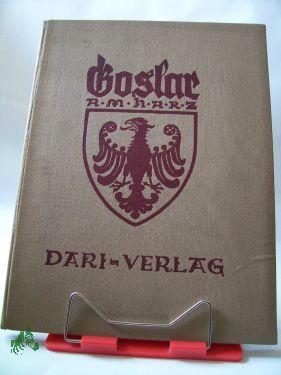 Goslar am Harz / Hrsg. vom Magistrat d. Stadt Goslar. Einf.: Klinge