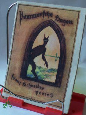 Pommersche Sagen / Ausgew. u. neu erz. Franz Werner Schmidt. Hrsg. vom Jugendschriftenausschu&...