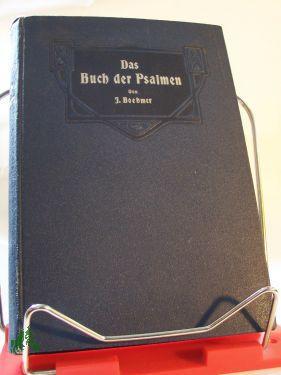 Das Buch der Psalmen, ausgelegt für Bibelfreunde: Julius B�hmer
