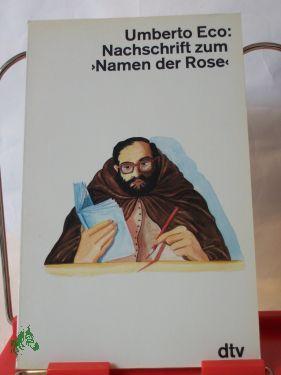 Nachschrift zum , Namen der Rose, / Umberto Eco. Dt. von Burkhart Kroeber: Eco, Umberto