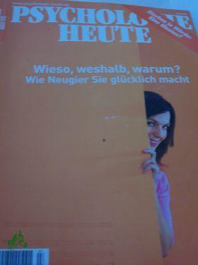 Wieso, weshalb, warum: Psychologie Heute 7/2006