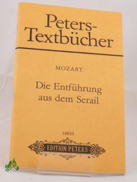 Die Entführung aus dem Serail : kom.: Mozart, Wolfgang Amadeus,