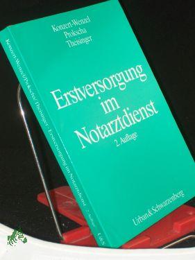 Erstversorgung im Notarztdienst / Jörg Konzert-Wenzel .: Konzert-Wenzel, Jörg (Herausgeber),