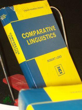 TEACH YOURSELF BOOKS, Teach yourself comparative linguistics: von ROBERT LORD (Autor)