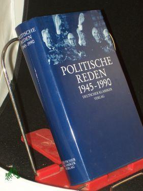 Politische Reden : 1945 - 1990 /: Recker, Marie-Luise (Herausgeber)