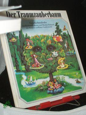 Der Traumzauberbaum : Geschichtenlieder / von Reinhard Lakomy u. Monika Ehrhardt Text: Lakomy,...