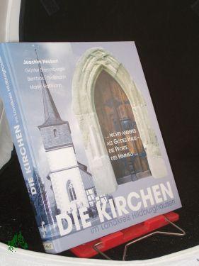Die Kirchen im Landkreis Hildburghausen : . nichts anderes als Gottes Haus - die Pforte des Himmels...