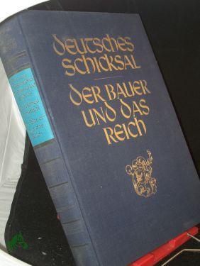Deutsches Schicksal Der Bauer und das Reich,: Krieg, Hans, Boetticher,