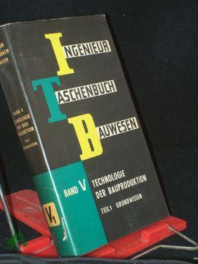 Ingenieur-Taschenbuch Bauwesen Teil: Band. 5., Technologie der: Ledderboge, Ottoheinz (Hrsg.)