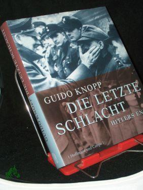 Die letzte Schlacht : Hitlers Ende /: Knopp, Guido