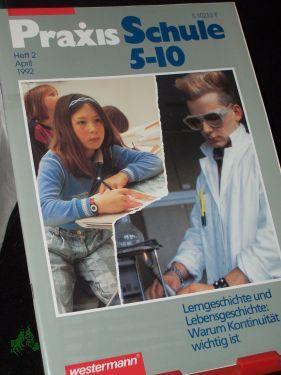 2/1992 Lerngeschichte und Lebensgeschichte: PRAXIS SCHULE 5-10,