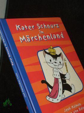 Kater Schnurz im Märchenland / Jeno Kalman.: Kálmán, JenQ, Tankó,