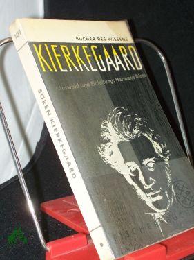 Kierkegaard / Ausgewählt und eingeleitet von Hermann: Sören Kierkegaard (Autor)