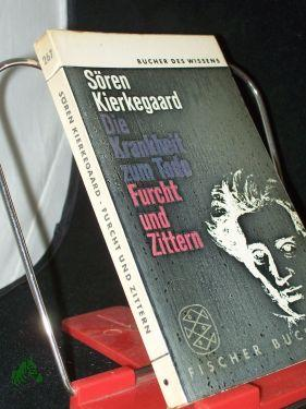 Die Krankheit zum Tode / Dt. von: Kierkegaard, Søren (Verfasser)