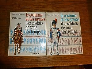 Le Costume et les Armes des Soldats: Funcken, Liliane &