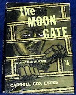 The Moon Gate: Estes, Carroll Cox