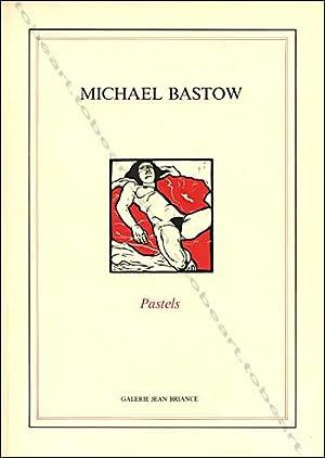 Michael BASTOW. Pastels.: Michael BASTOW].