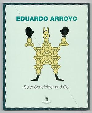 Eduardo ARROYO - Suite Senefelder and Co.: Eduardo ARROYO].