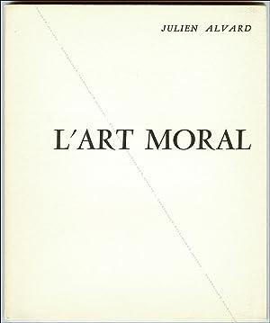 L'art moral ou La répétition punie.: Julien Alvard.
