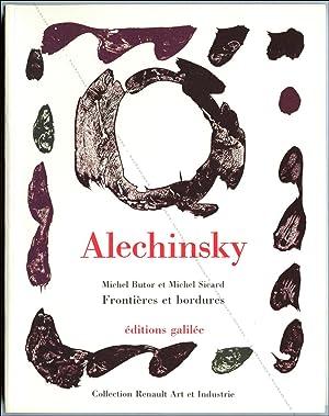 Pierre Alechinsky. Frontières et bordures: ALECHINSKY] - Michel