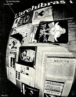 L'Archibras 1. Le Surréalisme en avril 1967.: Jean Schuster, Philippe