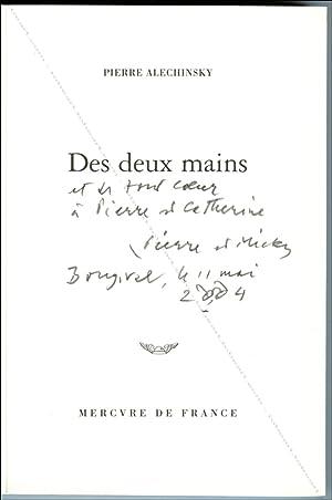 Des deux mains. Pierre ALECHINSKY.: Pierre ALECHINSKY].