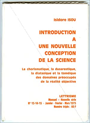 Isidore ISOU. Introduction à une nouvelle conception de la science. La chorismatique, la dusarest...