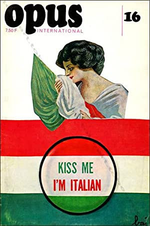 Opus International N°16. Kiss me I'm Italian.