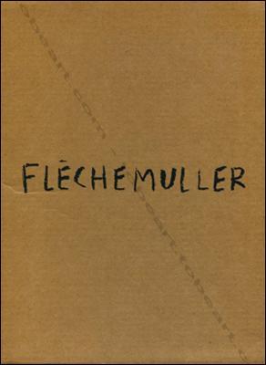 FLECHEMULLER. Paintings 1983-1987.: FLECHEMULLER].