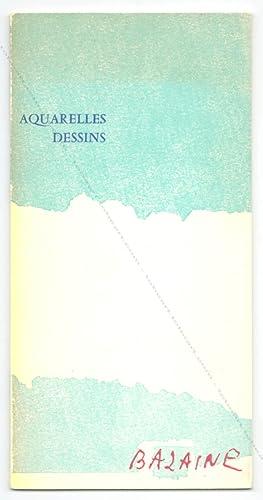 BAZAINE. Aquarelles - Dessins.: Jean BAZAINE].