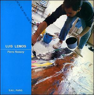 Luis LEMOS. Peindre la vie.: Luis LEMOS] -