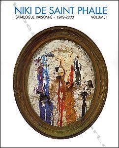Niki de SAINT PHALLE. Catalogue raisonné 1949-2000: Niki de SAINT