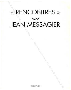 Rencontres» avec Jean MESSAGIER.: Jean MESSAGIER].
