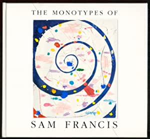 The monotypes of Sam FRANCIS.