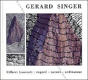 Gérard SINGER. Gilbert Lascault : regard -: Gérard SINGER].