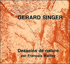 Gérard SINGER. Desseins de nature.: Gérard SINGER].