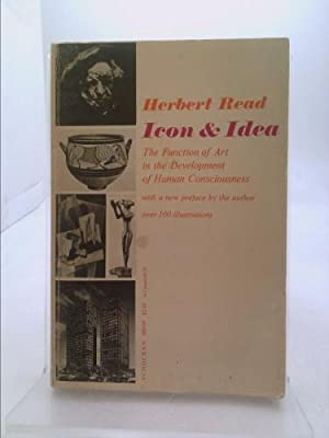 Icon and idea;: The function of art: Read, Herbert Edward