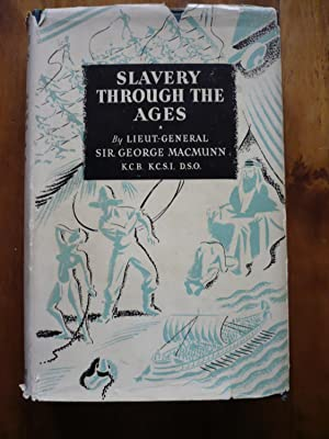 Slavery Through The Ages: Lieut-General Sir George
